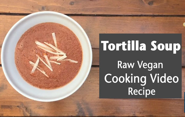 Tortilla soup raw vegan cooking video recipe ron russell tortilla soup raw vegan cooking video recipe forumfinder Image collections